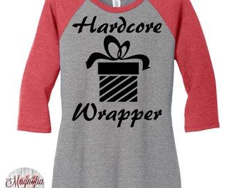 Hardcore Wrapper, Gift, Present, Christmas Womens Baseball Raglan 3/4 Sleeve Top in 5 colors, Sizes Small-4X, Plus Size