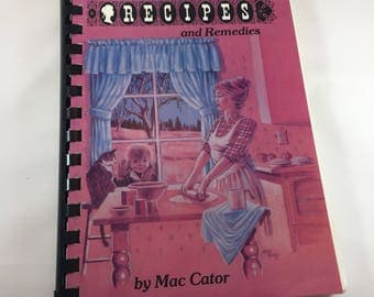Vintage Cookbook - Grandma's Recipes and Remedies - 1980s Cookbook - Vintage Kitchen - Recipe Collection - Mac Cator - Favorite Recipes