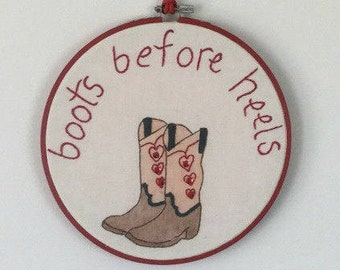 Boots before heels hoop art, cowboy hoop art, cowgirl hoop art, country and western, gift for country girl, cowboy boots, cowgirl boots