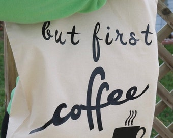 Canvas Tote Bag/But First Coffee