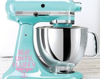 Beat Until Fluffy Kitchen Mixer Decal