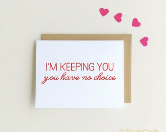 Love Card, Anniversary Card, Card for Husband, Card for Boyfriend, I'm Keeping you, Funny Love card, I'll keep you, Valentine's Day Card