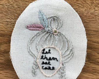 Let Them Eat Cake! Marie Antoinette hand embroidered patch