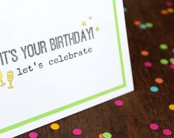 Handmade Birthday Card -  Hand Stamped Let's Celebrate Card - It's Your Birthday Gold Embossed Card - Hand Made Birthday Card for Friend