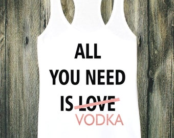 All You Need Is Love / Vodka | Graphic Tee | Valentines Valentines Day Valentine Shirts Valentines Day Shirts | Valentines Gift | Rose Gold