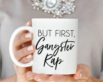 But First Gangster Rap Mug, But First Gangsta Rap Mug, But First Gangster Rap, But First Gangsta Rap Mug, Funny Mug, Gangsta, Gangster