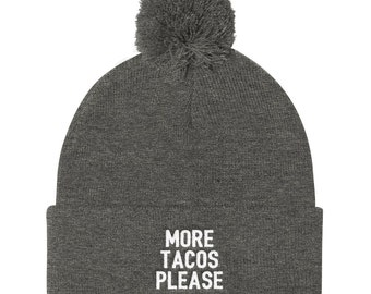 More Tacos Please Beanie | Food Beanie | Lazy Hat | Hungry Hat | Sunday Hat | Funny Hat | Pizza Hat | Tacos Hat | Cool Hat