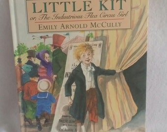 Little Kit or, the Industrious Flea Circus Girl by Emily Arnold McCully