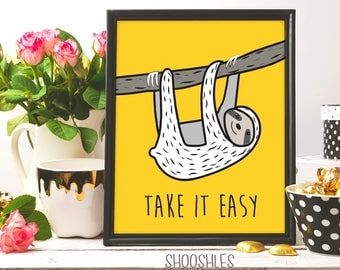 Take it easy, Sloth print, Printable wall art, Animal print, Sloth wall art, Funny print, Funny quote, Sloth poster, Sloth drawing, artwork