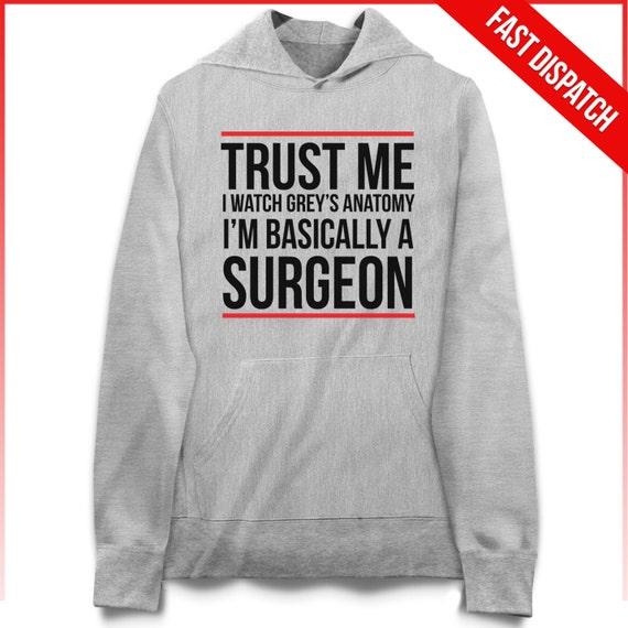 Greys Anatomy Hoodie Trust Me I Watch Greys Anatomy I'm