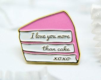 I Love You More Than Cake Enamel Pin - Lapel Pin - Pink Cake
