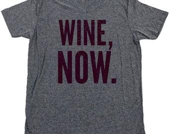 WINE NOW T Shirt Cabernet Sauvignon Merlot Pinot Grigio Chardonnay Riesling Winey Winedown Winesday Sunday Funday Brunch Crew V Neck Tee