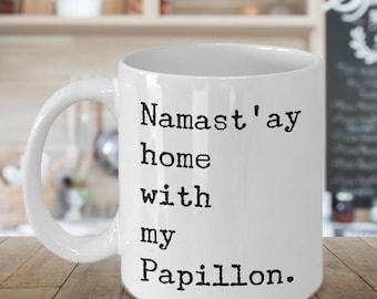 Papillon Dog Mug - Namast'ay Home With My Papillon Coffee Mug Ceramic Tea Cup Gift for Papillon Dog Lovers