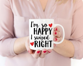 Tinder Mug | Engagement Mug | Gift for Girlfriend | Gift for Boyfriend | I'm So Happy I Swiped Right | Anniversary Gift