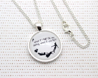 Peter Pan Silhouette 'Oh My Darling, What If You Fly?' Necklace or Keychain, Keyring.