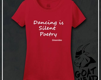 Dance Shirts, Poetry Art, Poet Shirt, Philosophy, Gift for Dancer, Literary Gift, Ballet Shirt, Literary Quote, Dance, Tshirt, Shirt, Tee