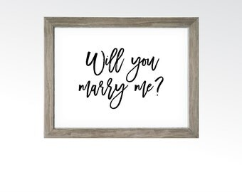 Will You Marry Me Sign - Modern Marriage Proposal Wall Art - Unique Proposal Hand Script Card - DIGITAL DOWNLOAD printable art