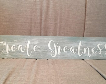 Create Greatness Wood Sign