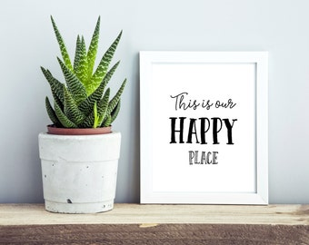 This Is Our Happy Place Print, Lsrge PRINTABLE Wall Art, Inspirational Home Wall Art, Typography Poster, Printable, Motivational Quote Print