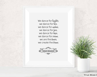 Albert Einstein Quote - We dance for laughs...  (7x9) - Printable wall art, home decor.