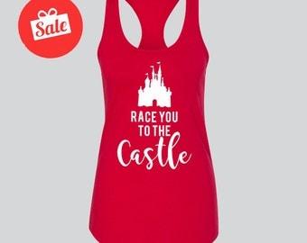 Race You To The Castle Tank. Cute Disney Tank. Disney Gift. Custom Disney Shirts [E0118,E0161]