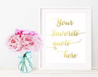 Custom Print / Custom Print Quote / Custom Quote Sign / Custom Signs / Custom Wall Art / Gold Foil Print / Inspirational Quote Print / Gold