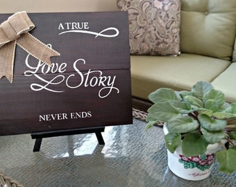 A True Love Story Never Ends - Inspirational Painted Wood Sign, Handmade