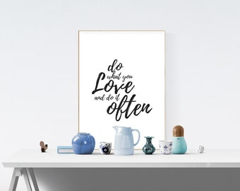 Do What You Love And Do It Often, Motivational Print, Office Decor, Digital Print, Inspirational Quote, Home Decor