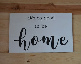 It's So Good To Be Home Wood Painted Sign Decorative Sign Home Decor