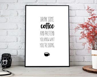 """PRINTABLE """"Drink Some Coffee"""" Quote"""