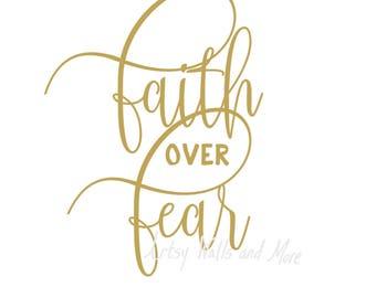 Faith over Fear svg, png, jpg, CUT file, Christian svg for Silhouette Cameo or Cricut, Christian faith t-shirt svg DIY idea