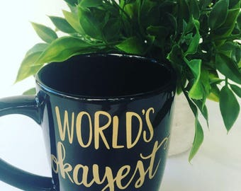"Mother's Day, coffee mug, ""World's Okayest Mom"", mug"