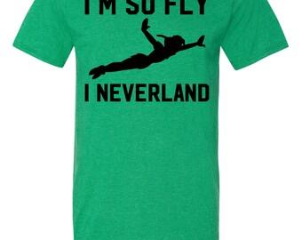 Disney Peter Pan Shirt / I'm So Fly I Neverland / Disney T Shirts / Peter Pan Neverland Shirt / Neverland / Peter Pan / Never grow up / S-3X