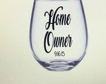 Home owner wine glass. Home owner gift. Gift for home owner. House warming gift. Real estate agent gift. Homeowner gift.