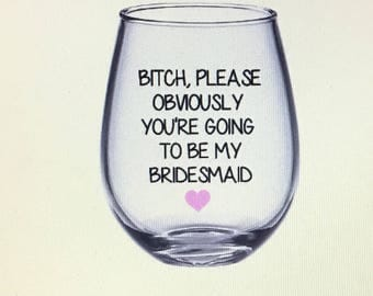 Bridesmaid wine glass. Bridesmaid gift. Ask to be bridesmaid. Asking bridesmaid. Will you be my bridesmaid. Bridal party gift. Bridesmaid