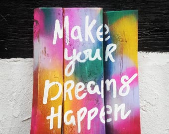 Make Your Dreams Happen Pallet Sign