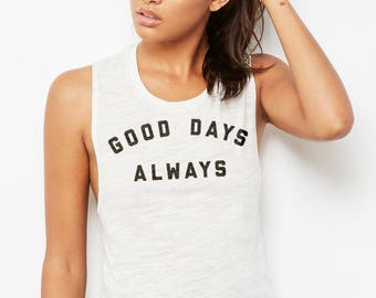 Good Days Always : Women's Muscle T-Shirt