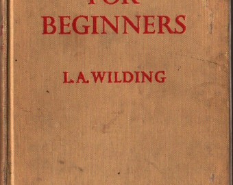 Greek For Beginners - L. A. Wilding - 1957 - Vintage Language Book