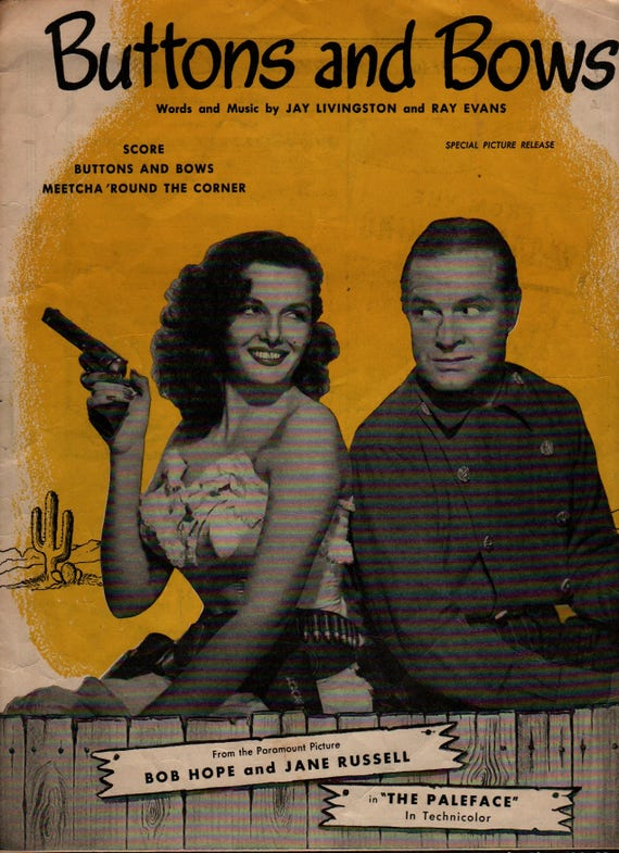 Buttons and Bows – The Paleface – Bob Hope & Jane Russell - Jay Livingston and Ray Evans - 1948 - Vintage Sheet Music