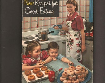 New Recipes for Good Eating - Crisco Cookbook by Winifred S. Carter - Vintage Advertising and Recipe Book by Procter and Gamble c. 1949