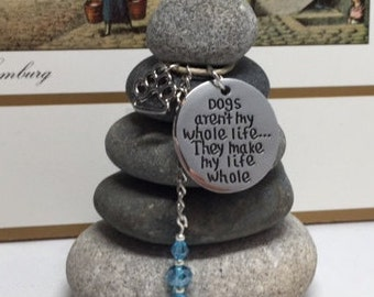 Dogs arent my whole life They make my life Whole Rock Cairn, Dog Lover, Family Pet, Desk Gift, Pet Adoption, Pet, Puppy