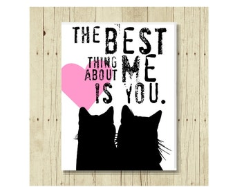 Cat Magnet,  Cat Love, Cat Art, Cat Valentine, Cat Print, Cat Lover Gift, Kitten Art, Cat Silhouette, The Best Thing About Me is You, Couple