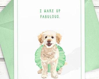 """Funny dog card: """"I wake up fabulous"""" dog greeting card // funny greeting card, maltipoo card, maltese card, poodle card, dog greeting card"""