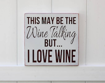 READY TO SHIP | Wine Sign | Wine Talking | Hand-Painted Wooden Sign | Wine Gifts | Wine Signs | Wall Art | Vino Signs | Kitchen Signs | Wine
