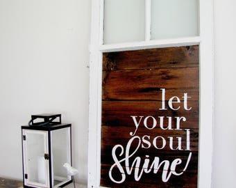 Let Your Soul Shine - Reclaimed Barn Wood Sign- Farmhouse Window Frame - Shabby Chic Wall Art