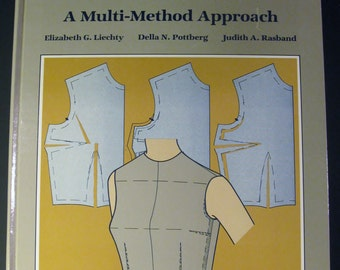 Fitting & Pattern Alteration:  A Multi-Method Approach by Elizabeth Liechty, Della Pottberg and Judith Rasband - Hardcover 1986