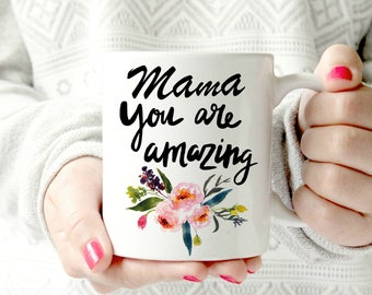 Mama You are Amazing.flower mug.coffee mug, encouraging mug, magnolia mug
