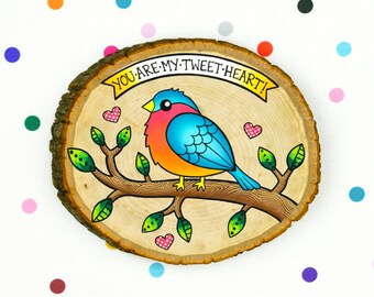 you are my tweet heart / original cute bird painting on wood slice / kawaii kitsch funny art pun sweetheart couple love