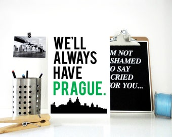 We'll Always Have Prague Art Print, Prague Poster, Travel Print, Europe, Holiday Gift, Czech Republic, Skyline, Typography Art, Home Decor