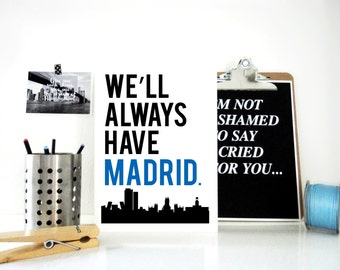 Art Print Madrid, We'll Always Have Madrid, Travel Poster, Spain Print, Anniversary Gift, Valentine's Gift, Wedding Gift, Typography Poster